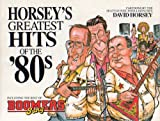 Horsey's Greatest Hits of the '80s, David Horsey, 0962455903
