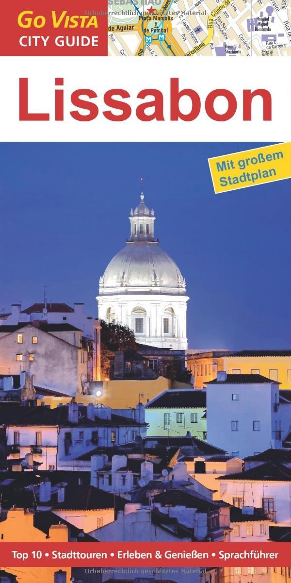 Lissabon: Reiseführer mit extra Stadtplan [Reihe Go Vista]