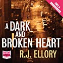 A Dark and Broken Heart Audiobook by R. J. Ellory Narrated by Robert Slade