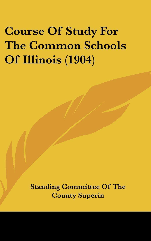 Course Of Study For The Common Schools Of Illinois (1904) pdf epub