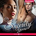 Sincerely Yours: A Bad Boy Billionaire Interracial Romance Book Audiobook by Veronica Maxim Narrated by Artie Rose