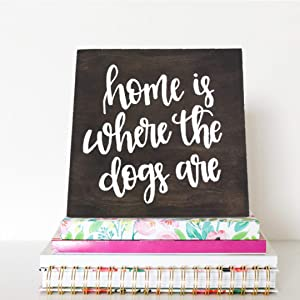 123RoyWarner Home is Where The Dogs are Wooden Box Sign