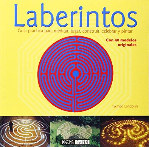 Descargar Libro Laberintos - Guia Practica Para Meditar, Jugar, Construir, Celebrar Y P ) Gernot Candolini