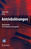 Antriebslösungen: Mechatronik für Produktion und Logistik (VDI-Buch)