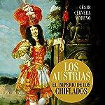 Los Austrias [The Austrians]: El imperio de los chiflados [The Empire of the Stooges] | César Cervera Moreno
