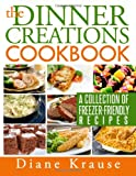 The Dinner Creations Cookbook, Diane Krause, 149093121X