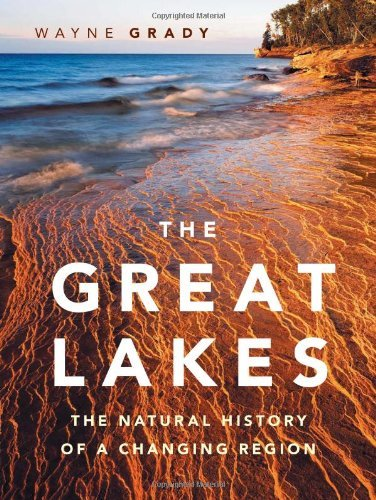 The Great Lakes: The Natural History of a Changing Region (David Suzuki Foundation Series) by Wayne Grady - Great Lake Mall Shopping