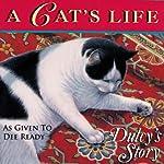 A Cat's Life: Dulcy's Story | Dee Ready,Judy J. King