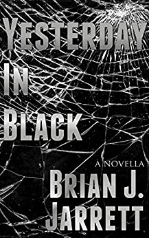Yesterday In Black (Tom Miller Book 1) by [Jarrett, Brian J.]
