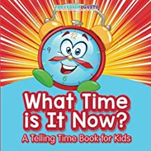 What Time Is It Now? | A Telling Time Book for Kids