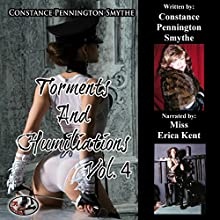 Torments and Humiliations: Volume 4 Audiobook by Constance Pennington Smythe Narrated by Miss Erica Kent