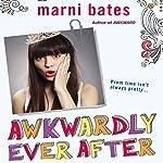 Awkwardly Ever After   Marni Bates