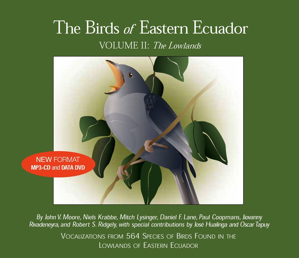 The Birds of Eastern Ecuador, Volume 2: The Lowlands by John V. Moore Nature Recordings