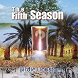 The Fifth Season, Birdie Houston, 1441579117