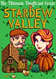 Stardew Valley: The Ultimate Unofficial Guide