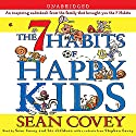 The 7 Habits of Happy Kids Audiobook by Sean Covey Narrated by  TBA