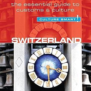Switzerland - Culture Smart! Audiobook