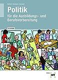 Politik für die Berufsvorbereitung - Arbeitsheft mit eingetragenen Lösungen