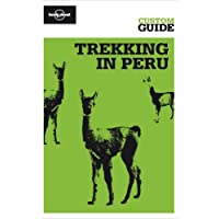 Trekking in Peru: Trekking and Travelling in the Huaraz, Cusco and Arequipa Regions (Lonely Planet CUSTOM Guide)