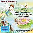 La historia de Lolita, la pequeña libélula, que a todos quiere ayudar Hörspiel von Wolfgang Wilhelm Gesprochen von: Pedro Molina-Campaña, Paula Molina-Sander, Patrica Sosa