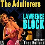 The Adulterers: Collection of Classic Erotica, Volume 13 | Lawrence Block