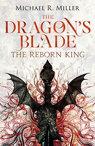 The Dragon's Blade by Michael R. Miller