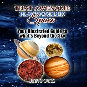 That Awesome Place Called Space Audiobook