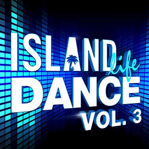 Island Life Dance (Vol. 3) [Ex...