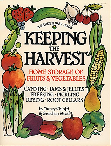 - Keeping the Harvest: Preserving Your Fruits, Vegetables and Herbs (Down-to-Earth Book)