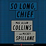 So Long, Chief: A Mulholland / Strand Magazine Short | Max Allan Collins,Mickey Spillane