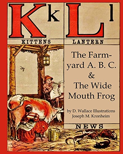 The Farm-yard A. B. C. & The Wide Mouth Frog (Illustrated, Annotated): Walter Crane's Ultimate Picture Book (Nursery Rhyme Story Time - Walter Frog Crane