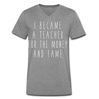 Amazon.com  Jian BOJI Neck Short Sleeve Cotton T Shirt for Men I Became A  Teacher for The Money and Fame Tee Shirts  Clothing a06fdeff8383
