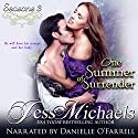 One Summer of Surrender: Seasons, Book 3 Audiobook by Jess Michaels Narrated by Danielle O'Farrell