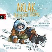 Spuren im Schnee (Aklak, der kleine Eskimo 2) | Anu Stohner