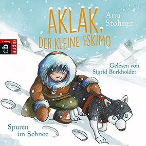 Spuren im Schnee (Aklak, der kleine Eskimo 2) Hörbuch