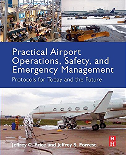 Practical Airport Operations Safety And Emergency Management Protocols For Today And The Future Kindle Edition By Price Jeffrey Forrest Jeffrey Politics Social Sciences Kindle Ebooks Amazon Com