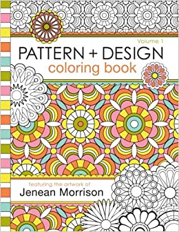 Pattern And Design Coloring Book Jenean Morrison Adult Coloring Books Volume 1 Jenean