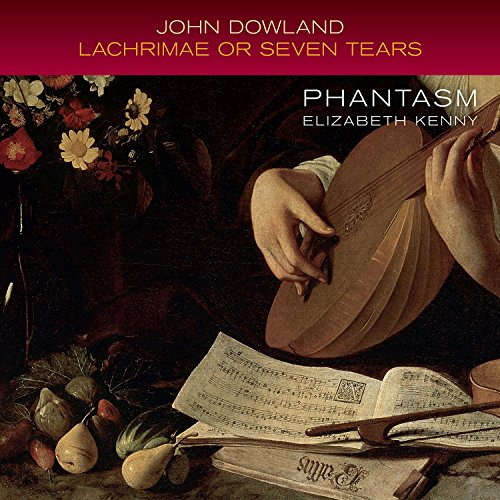 John Dowland: Lachrimae or Seven Tears (Dowlands Tears)