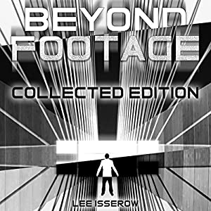 Footage & Beyond Footage: Collected Edition Audiobook