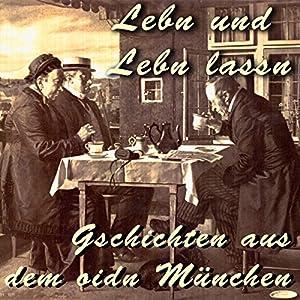 Lebn und lebn lassn Hörbuch