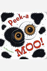 Peek-a Moo!: (Children's Animal Books, Board Books for Kids) Board book