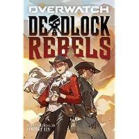 Deadlock Rebels (an Overwatch Original Novel)