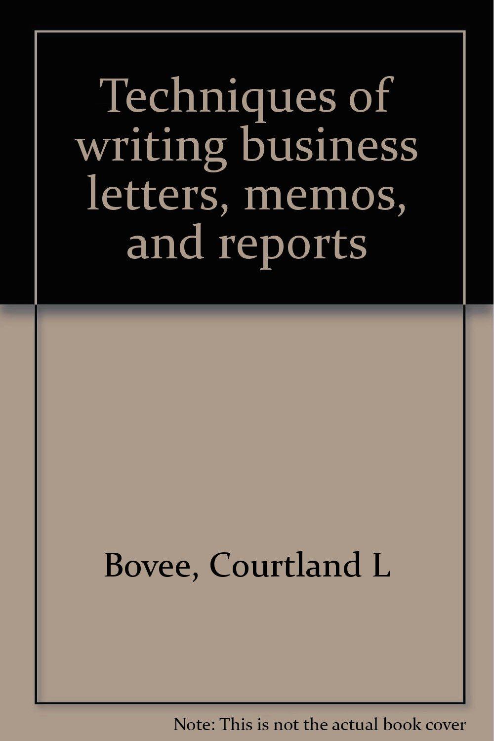 Techniques Of Writing Business Letters Memos And Reports