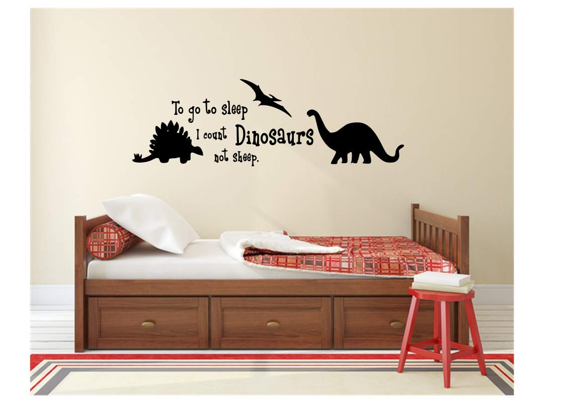 to go to Sleep I Count Dinosaurs Not Sheep playroom Sticker Nursery Vinyl Saying Lettering Wall Art Inspirational Sign Wall Quote Decor Decal
