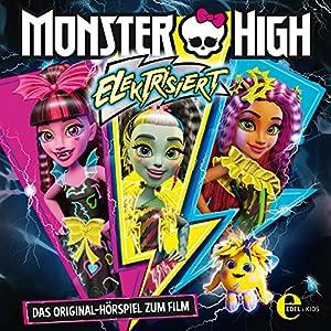 Elektrisiert (Monster High): Das Original-Hörspiel zum Film Hörspiel