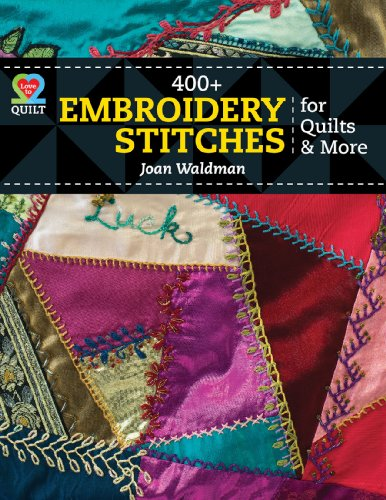 400+ Embroidery Stitches for Quilts (Love to Quilt) (400 Knitting Stitches)