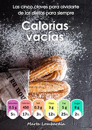Calorías vacías: Las cinco claves para olvidarte de las dietas para siempre (Spanish Edition