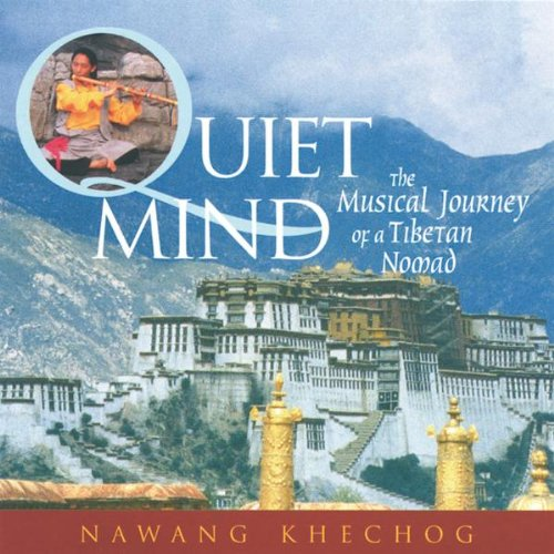 Quiet Mind: The Musical Journey of a Tibetan Nomad by SOUNDS TRUE