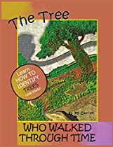 THE TREE WHO WALKED THROUGH TIME ~ A TREE IDENTIFICATION STORY