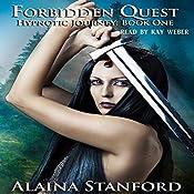 Forbidden Quest: Hypnotic Journey, Book 1 | Alaina Stanford